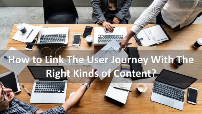 How to Link The User Journey With The Right Kinds of Content?