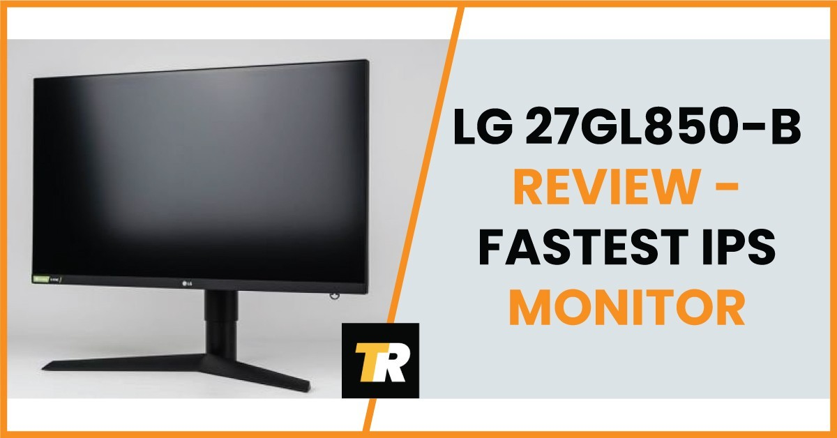 LG-27GL850-B-review---fastest-IPS-gaming-monitor
